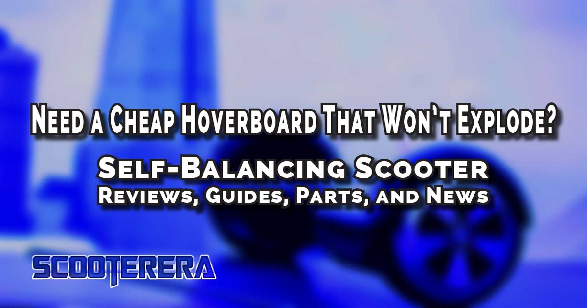 Find a Safe Hoverboard for Cheap with the help of ScooterEra.com